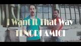 I Want It That Way - Backstreet Boys (Cover) - Tenori Amici
