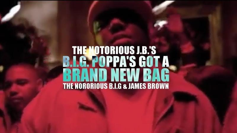 The Notorious B.I.G. x James Brown - Big Poppa's Got A Brand New Bag