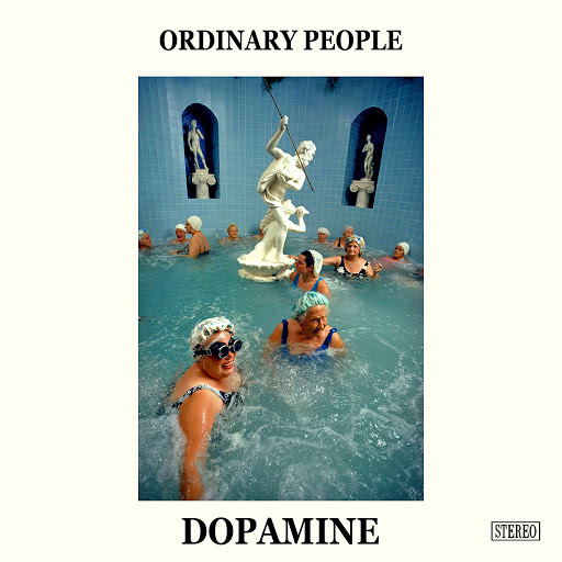 Dopamine альбом Ordinary People