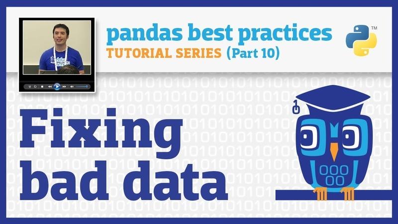 Pandas best practices (10/10): Fixing bad data