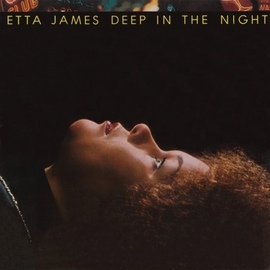 Etta James альбом Deep In The Night