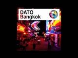 DATO - Bangkok (Radio Edit) (Preview)