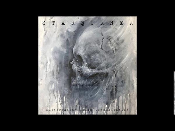 Starburner - Subterranean Radio Communication (Full Album 2019)