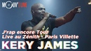 KERY JAMES J'rap encore tour au Zénith Paris La Villette live intégral