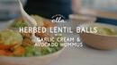 Herbed Lentil Balls Avocado Hummus Deliciously Ella Vegan