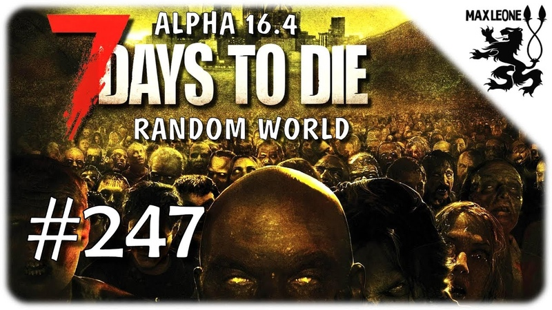 7 Days To Die. Alpha 16.4 - 247 - ТРЕТЬЯ ОРДА