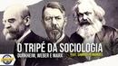 O tripé da Sociologia Durkheim, Weber e Marx ft. Tese Onze