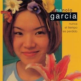 Manolo García альбом Nunca El Tiempo Es Perdido