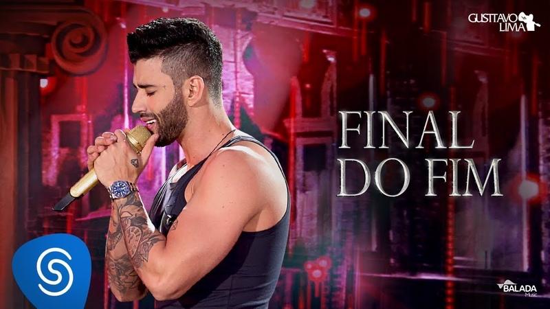 Gusttavo Lima Final do Fim DVD O Embaixador Ao Vivo