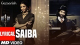 Saiba Lyrical Video Guzaarish Hrithik Roshan Aishwarya Rai Bachchan