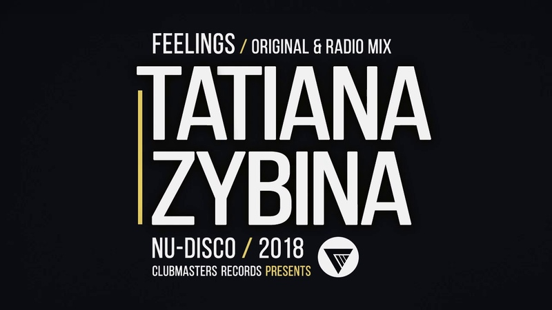 Tatiana Zybina - Feelings [Clubmasters Records]