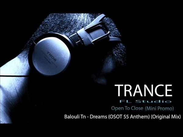 Balouli Tn - Dreams (OSOT 55 Anthem) (Original Mix) [SHOW]