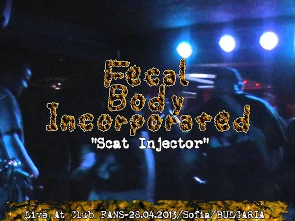 FECAL BODY INCORPORATED- Live At Club FANS- 28. 04. 2013-( Sofia/Bulgaria)