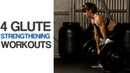4 Glute Strengthening Workouts