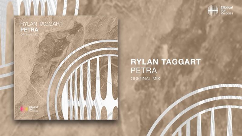 Rylan Taggart Petra Original Mix *OUT NOW*