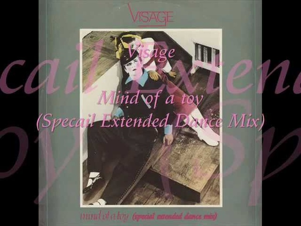 Visage Mind Of A Toy (Special Extended Dance Mix)