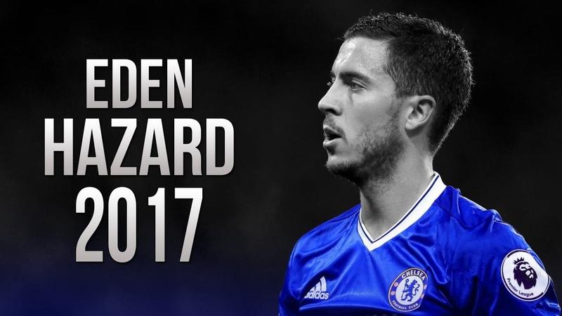 Eden Hazard - Incredible Skills Goals - Chelsea FC - 2017