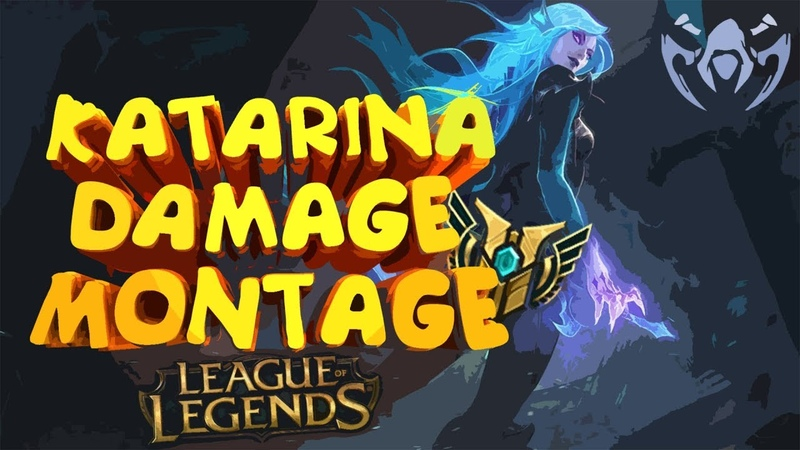 League Of Legends 3 Katarina Montage Damage Kata ЛИГА ЛЕГЕНД Катарина