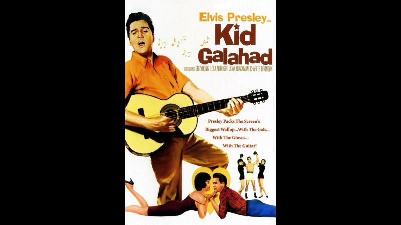 Elvis Presleys - 1962 - kid galahad - » Freewka.com - Смотреть онлайн в хорощем качестве