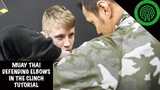 Muay Thai Defending Elbows in the Clinch Tutorial