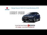 Harga Suzuki SX4 S-Cross 2018 Bandung dan Jawa Barat  Info 082121947360