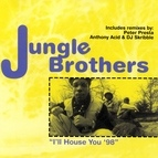 Jungle Brothers альбом I'll House You '98