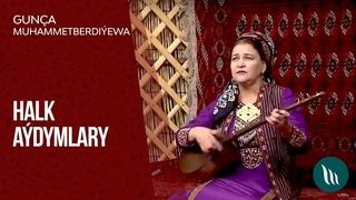 Gunça Muhammetberdiýewa - Halk aýdymlary | 2019