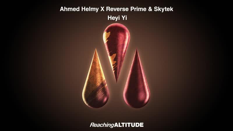 Ahmed Helmy X Reverse Prime Skytek - Heyi Yi ( 1080 X 1920 )