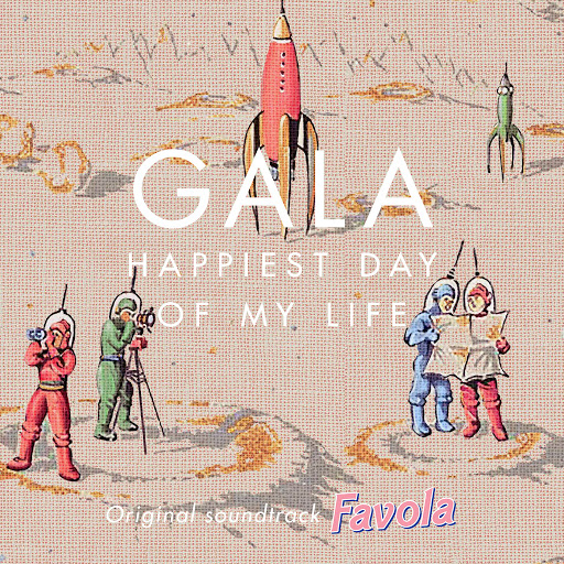 "Gala альбом Happiest Day of My Life (From ""Favola"")"