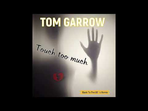 Tom Garrow - Touch Too Much (Italodisco 2018)