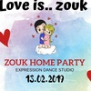 "13.02.19 ""LOVE IS.."" ZOUK Home Party"