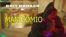 BRIT HADASH feat. TAMIRES SABOTAGE ( MANICÔMIO )