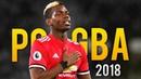 Paul Pogba 2018 ● Dynamic Midfielder
