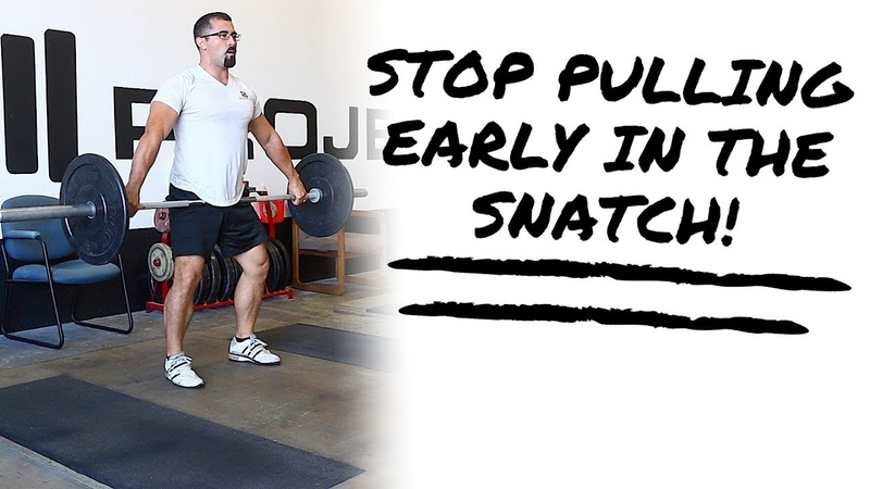 Stop Pulling Early in the Snatch