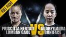 ONE Priscilla Hertati Lumban Gaol vs Audreylaura Boniface January 2018 FULL FIGHT