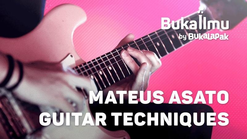 Mateus Asato Guitar Techniques Lesson | BukaIlmu