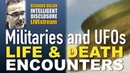 Richard Dolan Intelligent Disclosure - Militaries UFOs: Life Death Encounters