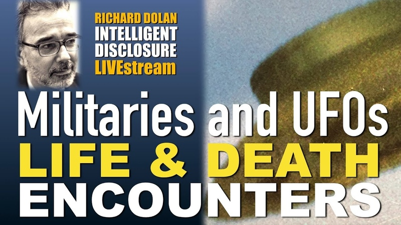 Richard Dolan Intelligent Disclosure - Militaries UFOs: Life Death Encounters