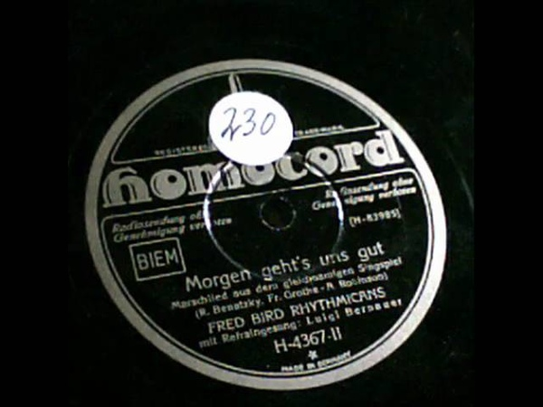 MORGEN GEHTS UNS GUT FRED BIRD RHYTHMICANS BERLIN 1930