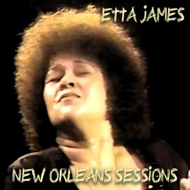Etta James альбом New Orleans Sessions