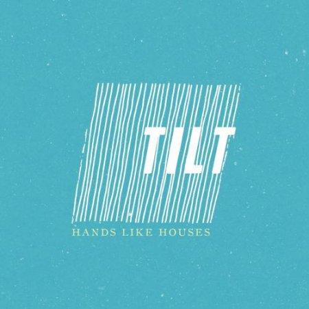 Hands Like Houses - Tilt (Single)