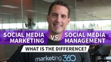 Social Media Marketing vs Social Media Management - Whats the Difference
