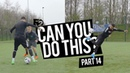 Learn Amazing Football Skills! CAN YOU DO THIS! Part 14 F2Freestylers