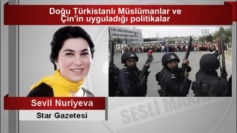 Sevil NURİYEVA İSMAYILOV Doğu Türkistanlı Müslümanlar ve Çin'in uyguladığı politikalar