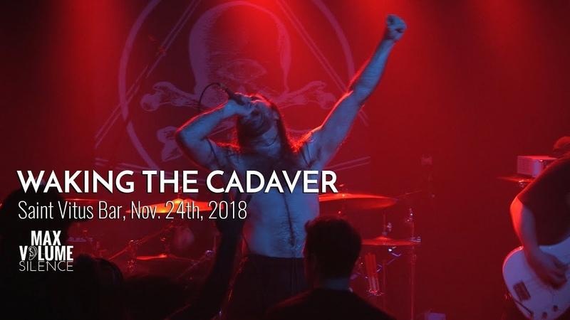 WAKING THE CADAVER live at Saint Vitus Bar, Nov. 24th, 2018 (FULL SET)