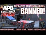 APB: Reloaded NEWS: Multiple BANS! ENGINE News! Dump Truck DUELS! (APB Torque Issue 3)