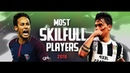 Most Skillful Players in Football 2018 Neymar Quaresma Coutinho Dybala More ᴴᴰ