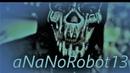ANaNoRobot13 моя кукуня rmx audio