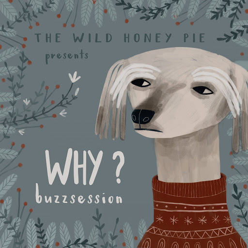Why? альбом The Wild Honey Pie Buzzsession