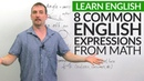 Speaking English How we use math vocabulary in everyday English